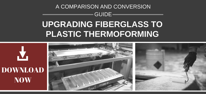 Download the NEW fiberglass vs plastic thermoforming comparison and conversion guide