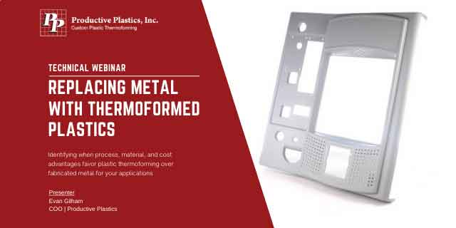 Webinar Recording Available: Replacing Metal with Thermoformed Plastics