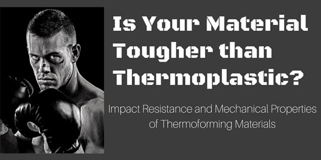 Is Your Material Tougher than Thermoplastic?