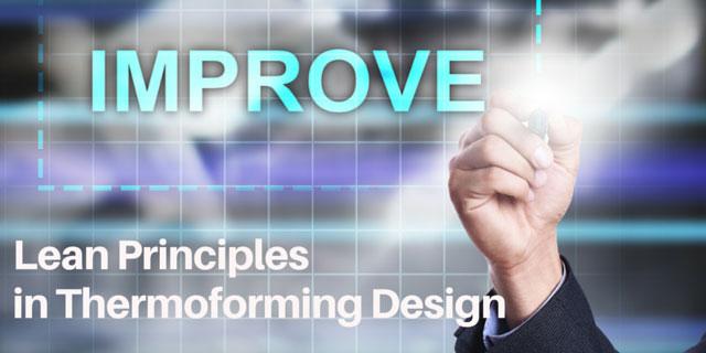 Lean Principles in Plastic Thermoforming Design