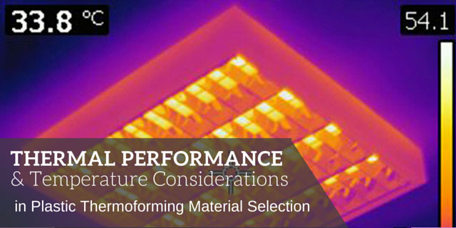 Temperature Considerations in Plastic Thermoforming Material Selection